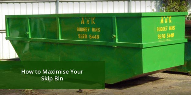 How to Maximise Your Skip Bin